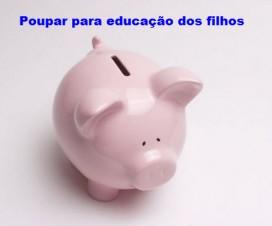 poupar para educação dos filhos